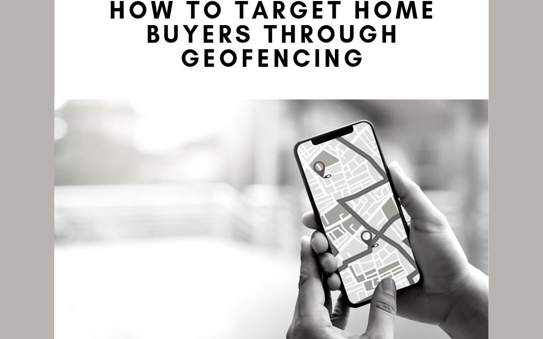 target homebuyers through geofencing